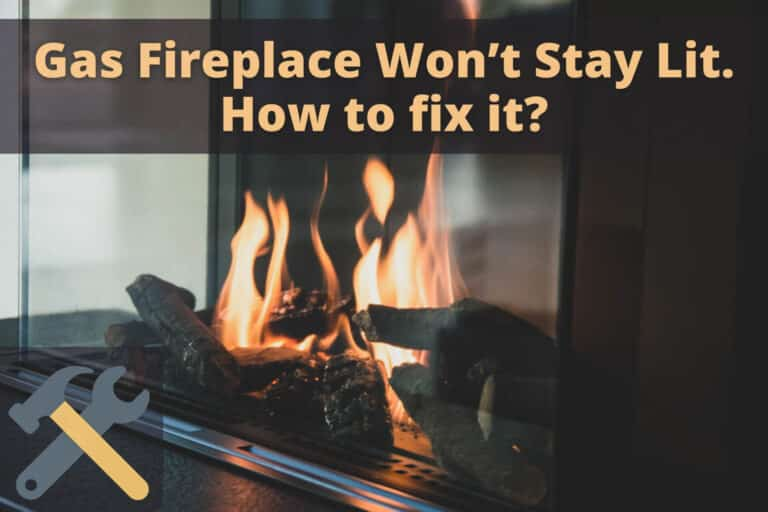 Gas Fireplace Won't Stay Lit. How to fix it