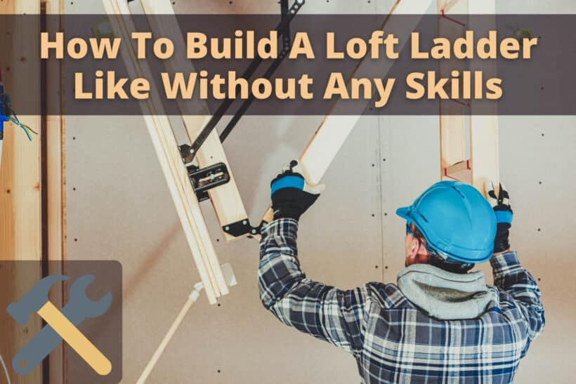 How To Build A Loft Ladder Like Without Any Skills