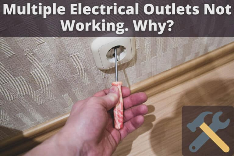 Multiple Electrical Outlets Not Working. Why