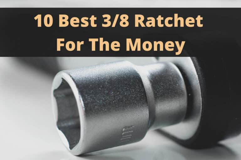 10 Best 3/8 Ratchet For The Money