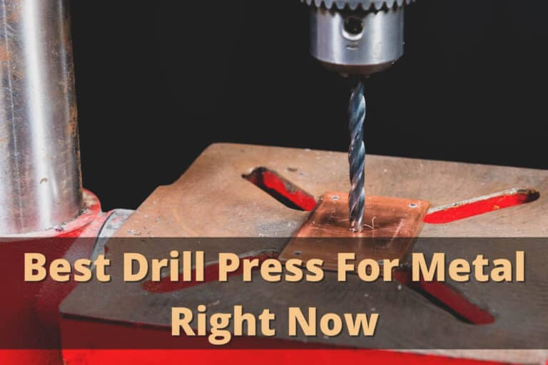 Best Drill Press For Metal Right Now
