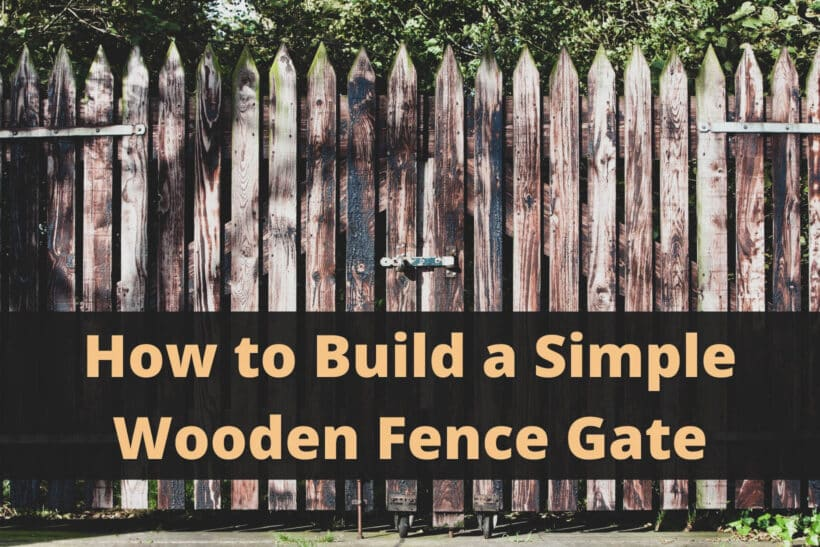 How to Build a Simple Wooden Fence Gate