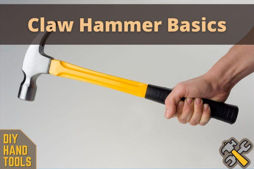 Claw Hammer Basics (Hand Tools DIY)